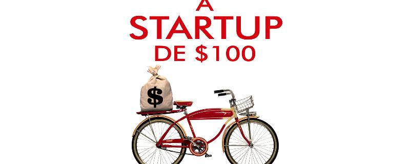 A Startup de $100 e minha nova vida